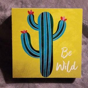 """Be Wild"" Decorative Sign"